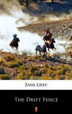The Drift Fence ebook by Zane Grey
