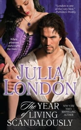 The Year of Living Scandalously ebook by Julia London