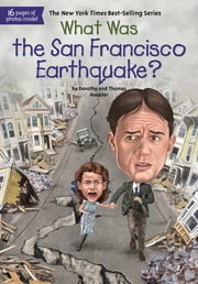 What Was the San Francisco Earthquake? ebook by Dorothy Hoobler,Thomas Hoobler