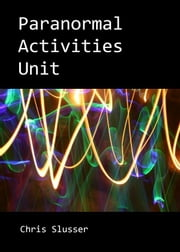 Paranormal Activities Unit ebook by Chris Slusser