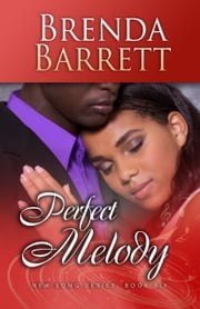 Perfect Melody (New Song Series: Book 6) ebook by Brenda Barrett