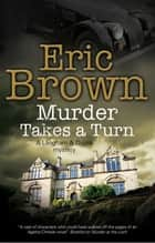 Murder Takes a Turn ebook by Eric Brown