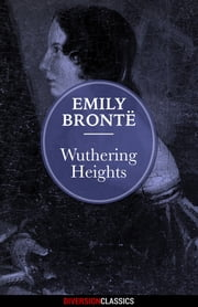 Wuthering Heights (Diversion Classics) ebook by Emily Bronte