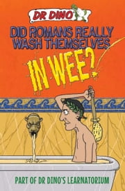 Did Romans Really Wash Themselves in Wee? ebook by Noel Botham