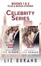 The Celebrity Series Books 1 & 2 ebook by Liz Durano, Franggy Yanez