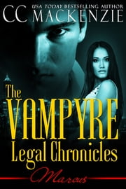 The Vampyre Legal Chronicles - Marcus - Marcus - Book 1: Paranormal Romance ebook by CC MacKenzie