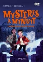 Mystères à Minuit : La ville la plus hantée du monde - Collection OZ ebook by Camille Brissot