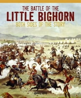 The Battle of the Little Bighorn: Both Sides of the Story ebook by King, Zelda
