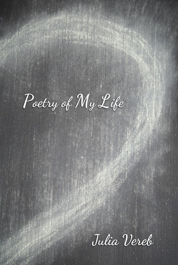 Poetry of My Life ebook by Julia Vereb