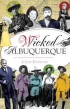 Wicked Albuquerque ebook by Cody Polston
