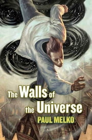 The Walls of the Universe ebook by Paul Melko