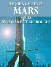 The John Carter of Mars Series ebook by Edgar Rice Burroughs