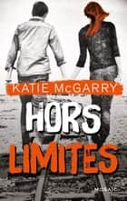 Hors limites ebook by Katie McGarry
