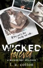 Wicked Forever ebook by L A Cotton