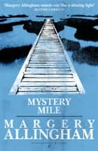 Mystery Mile ebook by Margery Allingham