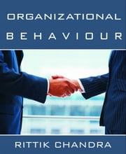 Organisational Behaviour ebook by Rittik Chandra