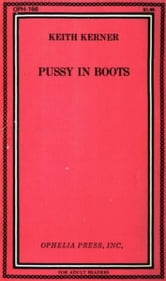 Pussy In Boots ebook by Kerner,Keith