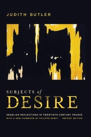 Subjects of Desire - Human Reflections in 20th Century France ebook by Judith Butler, Philippe Sabot