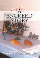 A 'de-CREED' STORY ebook by Robert Haldane, Jr.