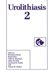 Urolithiasis 2 ebook by R. Bais,V.R. Marshall,A.M. Rofe,R. Ryall,L.H. Smith,V.R. Walker