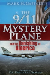 The 9/11 Mystery Plane - And the Vanishing of America ebook by Mark H. Gaffney
