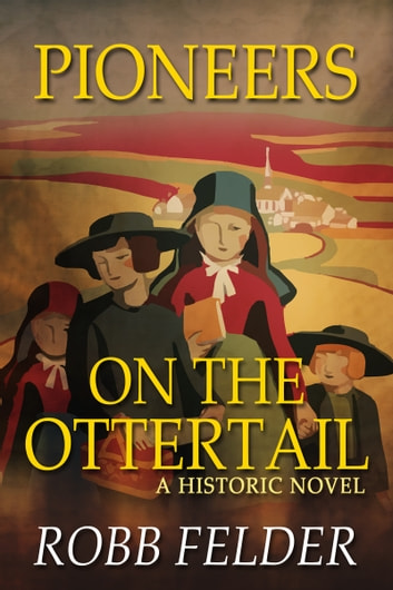 Pioneers On The Ottertail ebook by Robb Felder