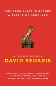 Children Playing Before a Statue of Hercules ebook by David Sedaris,David Sedaris