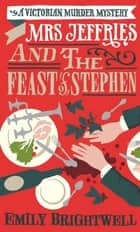 Mrs Jeffries and the Feast of St Stephen ebook by Emily Brightwell