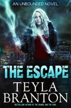 The Escape ebook by Teyla Branton