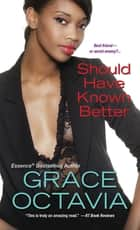 Should Have Known Better ebook by Grace Octavia