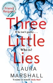 Three Little Lies - The compulsive new thriller from the author of FRIEND REQUEST ebook by Laura Marshall
