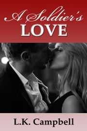 A Soldier's Love ebook by L.K. Campbell