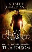 Demon Unleashed ebook by Tina Folsom