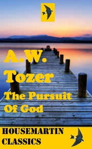 The Pursuit of God ebook by A W Tozer