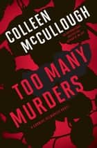 Too Many Murders - A Carmine Delmonico Novel ebook by Colleen McCullough