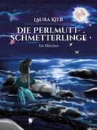 Die Perlmuttschmetterlinge ebook by Laura Kier