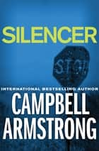 Silencer eBook by Campbell Armstrong