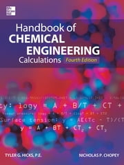 Handbook of Chemical Engineering Calculations, Fourth Edition ebook by Tyler G. Hicks,Nicholas Chopey