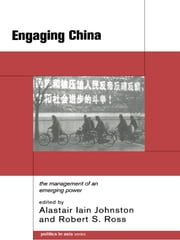 Engaging China - The Management of an Emerging Power ebook by Alastair Iain Johnston,Robert S. Ross