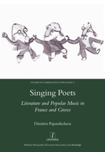 Singing Poets - Literature and Popular Music in France and Greece (1945-1975) ebook by Dimitris Papanikolaou
