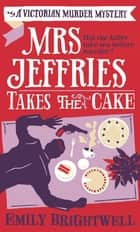Mrs Jeffries Takes The Cake ebook by Emily Brightwell