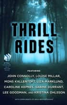 Thrill Rides - The Emily Bestler Books Thriller Sampler ebook by John Connolly, Louise Millar, Mons Kallentoft,...