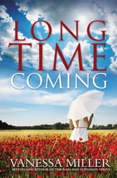 Long Time Coming ebook by Miller, Vanessa