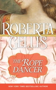 The Rope Dancer ebook by Roberta Gellis
