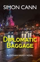 Diplomatic Baggage ebook by Simon Cann