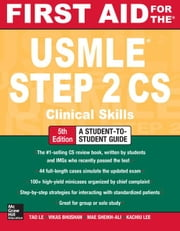 First Aid for the USMLE Step 2 CS, Fifth Edition ebook by Le, Tao