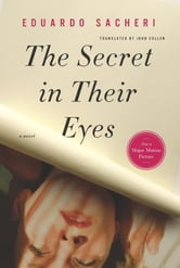 The Secret in Their Eyes ebook by Eduardo Sacheri
