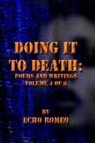Doing It To Death ebook by Echo Romeo