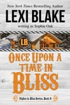 Once Upon a Time in Bliss ebook by Lexi Blake, Sophie Oak