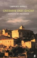 Caesar's Vast Ghost ebook by Lawrence Durrell